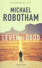 Leven of dood - Michael Robotham (ISBN 9789023498001)
