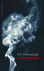 Vladiwostok ! - P.F. Thomese (ISBN 9789025429805)