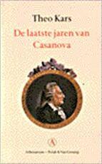 De laatste jaren van Casanova - Theo Kars, Giacomo Casanova (ISBN 9789025306403)