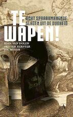 Te wapen! - Hein L. van Dolen, Olivier Hekster, Fik Meijer (ISBN 9789025305925)