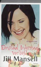 Eenmaal andermaal verliefd - Jill Mansell (ISBN 9789021802503)