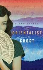 The Orientalist and the Ghost - Susan Barker (ISBN 9780385607780)