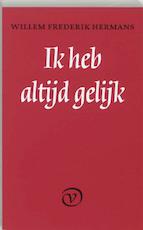 Ik heb altijd gelijk - Willem Frederik Hermans (ISBN 9789028200715)