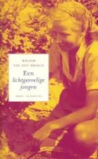 Een lichtgevoelige jongen - Walter van den Broeck, Walter Van den Broeck (ISBN 9789023470410)