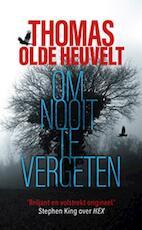 Om nooit te vergeten - Thomas Olde Heuvelt (ISBN 9789024578627)