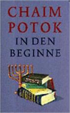 In den beginne - Chaim Potok (ISBN 9789055015283)