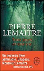 Trois jours et une vie - Pierre Lemaitre (ISBN 9782253070825)