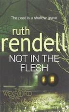 Not in the Flesh - Ruth Rendell (ISBN 9780099517221)