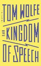 Kingdom of Speech - Tom Wolfe (ISBN 9781911214199)