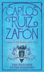 The Watcher in the Shadows - Carlos Ruiz Zafón (ISBN 9780753829080)