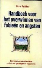 Handboek voor het overwinnen van fobieën en angsten - Vera Peiffer, Hans P. Keizer (ISBN 9789060577868)