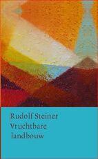 Vruchtbare landbouw op biologisch-dynamische grondslag - Rudolf Steiner