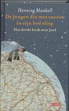 De jongen die met sneeuw in zijn bed sliep - Henning Mankell (ISBN 9789044509830)