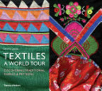 Textiles a world tour - Catherine Legrand (ISBN 9780500290330)