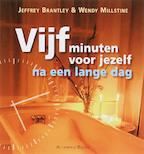 Vijf minuten voor jezelf na een lange dag - Jeffrey Brantley ; Wendy Millstine (ISBN 9789069637648)
