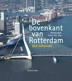 De bovenkant van Rotterdam III NL/Engels - Dick Sellenraad, Peter de Lange (ISBN 9789055947737)