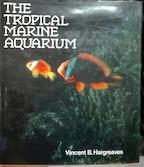 The tropical marine aquarium - Vincent B. Hargreaves (ISBN 9780715393758)