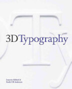 3D Typography - Jeanette Abbink, Emily C. M. Anderson (ISBN 9780984190621)