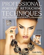 Professional Portrait Retouching Techniques for Photographers Using Photoshop - Scott Kelby (ISBN 9780321725547)