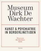 Museum Dirk De Wachter - Dirk De Wachter, Museum Dr.Guislain (ISBN 9789401432726)