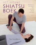 Het nieuwe shiatsuboek - Paul Lundberg (ISBN 9789401301343)