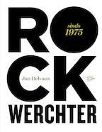 Rock Werchter. sinds - Jan Delvaux (ISBN 9789022330340)