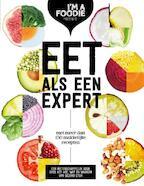 Eet als een expert - Marijke Berkenpas, Gaby Herweijer, Jolien Klamer, Liesbeth Smit (ISBN 9789021561523)