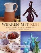 Werken met klei - Josie Warshaw, Carla de Roode (ISBN 9789059471580)