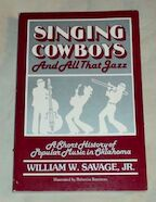 Singing Cowboys and All that Jazz - William W. Savage (ISBN 0806120851)