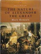 The nature of Alexander the Great - Mary Renault (ISBN 9780141390765)