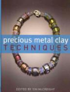Precious Metal Clay Techniques - Tim McCreight (ISBN 9780713687576)