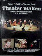 Theater maken - Trevor R. Griffiths, Tom van Beek (ISBN 9789032802103)