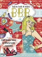 Beauty, Body, Brains - Tiny Fisscher, Samantha Loman (ISBN 9789048802623)