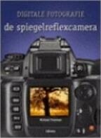 Digitale fotografie - Michael Freeman, John Degen, Eveline Deul (ISBN 9789057646379)