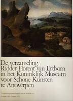 De verzameling Ridder Florent van Ertborn in het Museum voor Schone Kunsten te Antwerpen - Verzekeringsmaatschappij van de Schelde (Antwerpen)