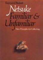 Netsuke, Familiar and Unfamiliar - Raymond Bushell (ISBN 9780834801158)