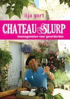 Chateau slurp - Ilja Gort (ISBN 9789400502277)