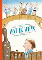 Wat ik wens - Reine De Pelseneer, Richard Verschraagen (ISBN 9789462912090)