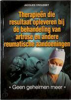 Therapieën die resultaat opleveren bij de behandeling van artrose en andere reumatische aandoeningen - Jacques Crousset (ISBN 9789077097045)