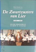 De Zwartzusters van Lier 1395-1995 - Werner Grootaers