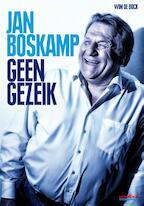 Jan Boskamp - Geen Gezeik - Wim De Bock (ISBN 9789067970273)