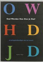 Oud worden, hoe doe je dat ? (ISBN 9789067281539)