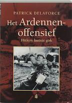 Het Ardennenoffensief - Patrick Delaforce (ISBN 9789043010870)
