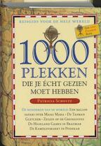 1000 plekken die je echt gezien moet hebben. - Patricia Schultz (ISBN 9789058975706)
