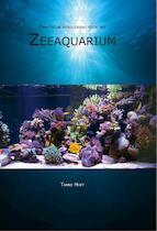Praktische handleiding voor het zeeaquarium - Tanne Hoff (ISBN 9789082101119)