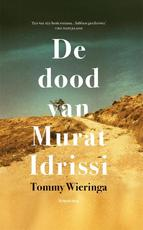 De dood van Murat Idrissi - Tommy Wieringa (ISBN 9789048843947)