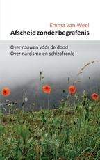Afscheid zonder begrafenis - Emma van Weel (ISBN 9789082795400)