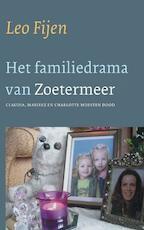 Het familiedrama van Zoetermeer - Leo Fijen (ISBN 9789025960759)