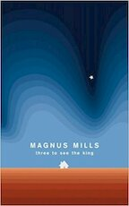 Three to see the king - Magnus Mills (ISBN 9780007110469)