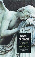 Tot het voorbij is - Nicci French (ISBN 9789041410160)